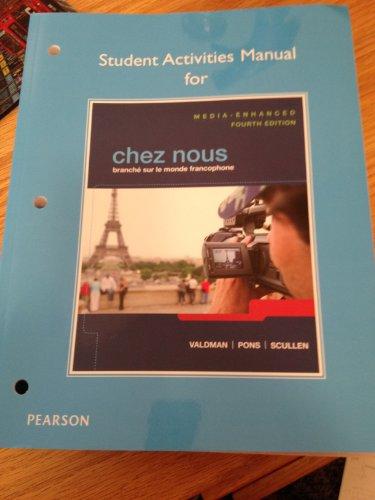 Student Activities Manual for Chez Nous Branch� Sur le Monde Francophone 4th 2014 (Revised) edition cover