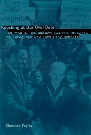 Knocking at Our Own Door Milton A. Galamison and the Struggle to Integrate New York City Schools  1997 9780231109505 Front Cover