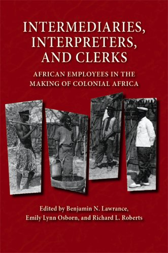 Intermediaries, Interpreters, and Clerks African Employees in the Making of Colonial Africa  2006 edition cover