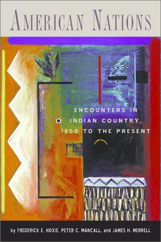 American Nations Encounters in Indian Country, 1850 to the Present  2001 9780415927505 Front Cover