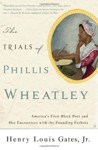 Trials of Phillis Wheatley America's First Black Poet and Her Encounters with the Founding Fathers N/A edition cover