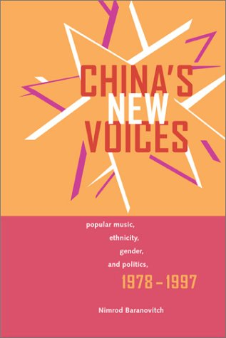 China's New Voices Popular Music, Ethnicity, Gender, and Politics, 1978-1997  2003 edition cover
