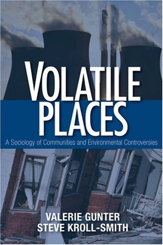 Volatile Places A Sociology of Communities and Environmental Controversies  2007 9780761987505 Front Cover