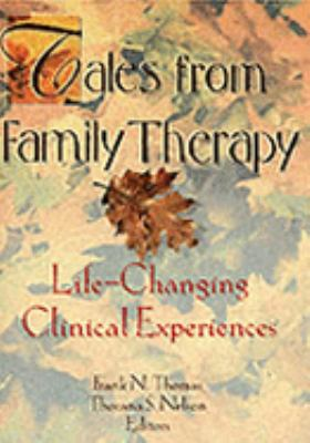 Tales from Family Therapy Life-Changing Clinical Experiences  1998 edition cover