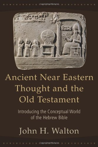 Ancient near Eastern Thought and the Old Testament Introducing the Conceptual World of the Hebrew Bible  2006 edition cover