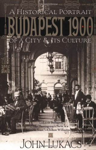 Budapest 1900 A Historical Portrait of a City and Its Culture N/A edition cover