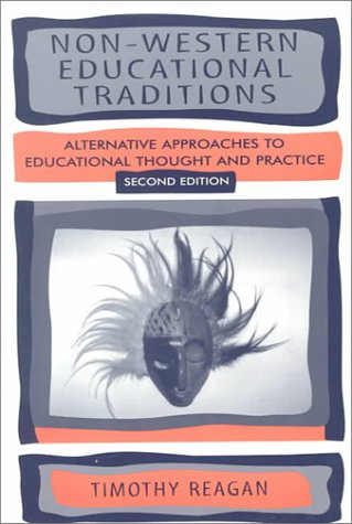 Non-Western Educational Traditions Alternative Approaches to Educational Thought and Practice 2nd 2000 (Revised) edition cover