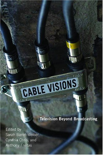 Cable Visions Television Beyond Broadcasting  2007 edition cover