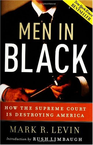 Men in Black How the Supreme Court Is Destroying America  2004 edition cover