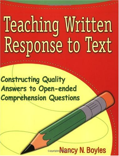 Teaching Written Response to Text Constructing Quality Answers to Open-Ended Comprehension Questions 2nd 2001 edition cover