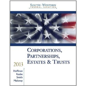 South-Western Federal Taxation 2013: Corporations, Partnerships, Estates and Trusts 36th 2012 edition cover