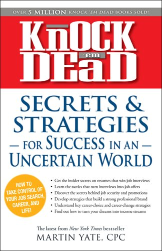 Knock 'Em Dead Secrets and Strategies for Success in an Uncertain World  2011 9781440506505 Front Cover