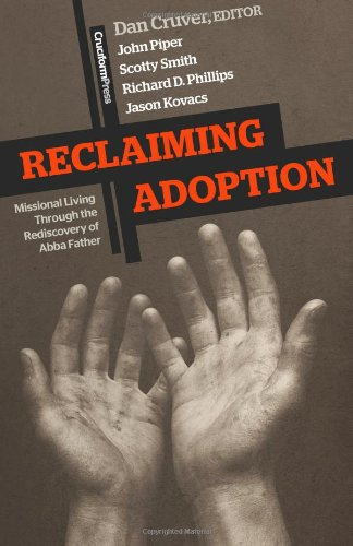 Reclaiming Adoption Missional Living through the Rediscovery of Abba Father N/A edition cover