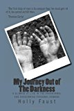 My Journey Out of the Darkness A Glimpse at Life in the Paranormal and Overcoming Personal Demons N/A 9781490936505 Front Cover