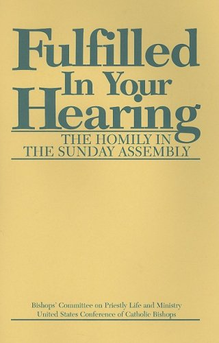 Fulfilled in Your Hearing : The Homily in the Sunday Assembly 1st edition cover