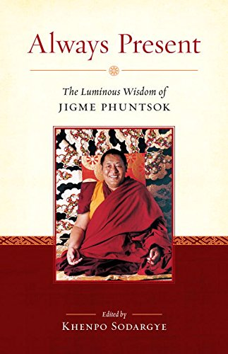 Always Present The Luminous Wisdom of Jigme Phuntsok  2015 9781559394505 Front Cover