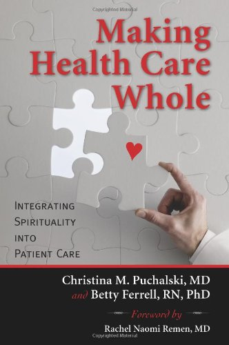 Making Health Care Whole Integrating Spirituality into Patient Care  2010 edition cover