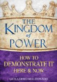 Kingdom of Power: How to Demonstrate It Here & Now  2013 edition cover
