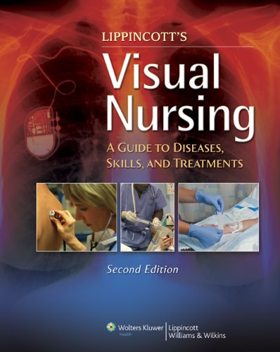 Lippincott's Visual Nursing A Guide to Diseases, Skills, and Treatments 2nd 2012 (Revised) edition cover