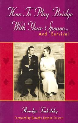 How to Play Bridge with Your Spouse and Survive  2nd 2002 (Revised) 9781894154505 Front Cover