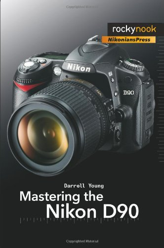 Mastering the Nikon D90   2009 9781933952505 Front Cover