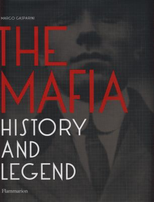 Mafia History and Legend  2010 9782080301505 Front Cover