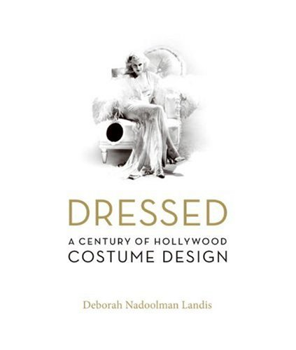 Dressed A Century of Hollywood Costume Design  2007 (Limited) edition cover