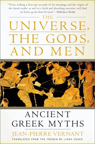 Universe, the Gods, and Men Ancient Greek Myths Told by Jean-Pierre Vernant N/A 9780060957506 Front Cover