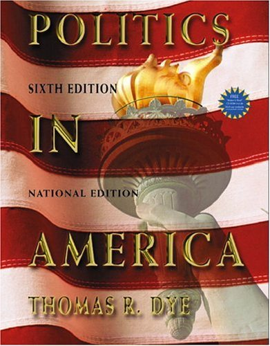 Politics in America, National Version  6th 2005 (Revised) 9780131534506 Front Cover