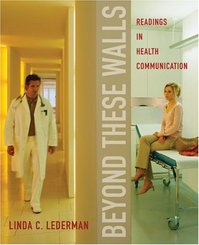 Beyond These Walls Readings in Health Communication  2008 edition cover