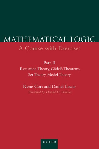 Mathematical Logic A Course with Exercises - Recursion Theory, Godel's Theorems, Set Theory, Model Theory  2001 9780198500506 Front Cover