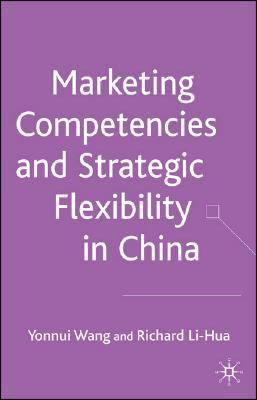 Marketing Competences and Strategic Flexibility in China   2007 9780230013506 Front Cover