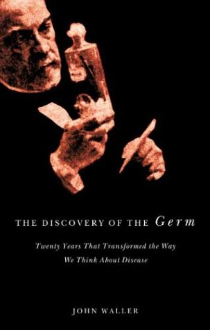 Discovery of the Germ Twenty Years That Transformed the Way We Think about Disease  2003 9780231131506 Front Cover