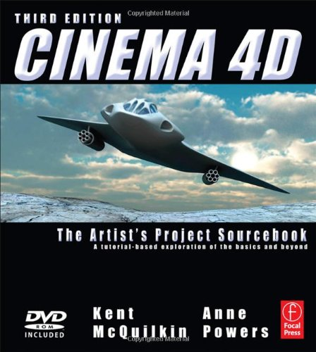 Cinema 4D The Artist's Project Sourcebook 3rd 2011 (Revised) 9780240814506 Front Cover