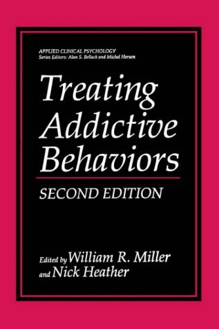 Treating Addictive Behaviors  2nd 1998 (Revised) 9780306484506 Front Cover