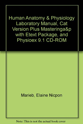 Human Anatomy and Physiology Laboratory Manual, Cat Version Plus MasteringA&P with EText Package, and PhysioEx 9. 1 CD-ROM   2014 edition cover