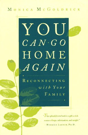 You Can Go Home Again Reconnecting with Your Family  1997 9780393316506 Front Cover