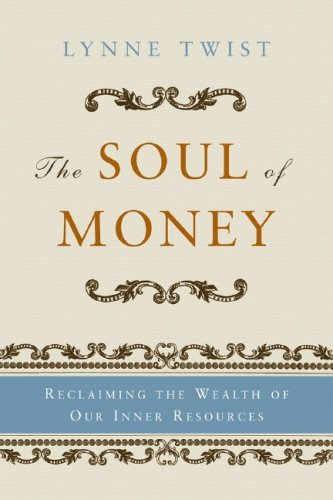 Soul of Money Reclaiming the Wealth of Our Inner Resources N/A edition cover