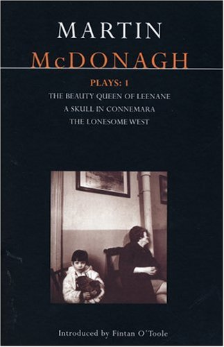 Martin McDonagh Plays 1 Beauty Queen of Leenane - A Skull of Connemara - The Lonesome West  1999 edition cover