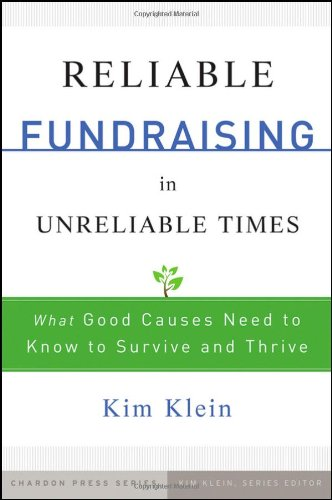Reliable Fundraising in Unreliable Times What Good Causes Need to Know to Survive and Thrive  2009 edition cover