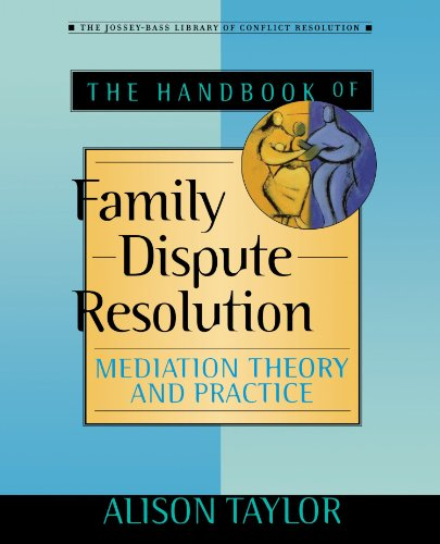 Handbook of Family Dispute Resolution Mediation Theory and Practice  2002 edition cover