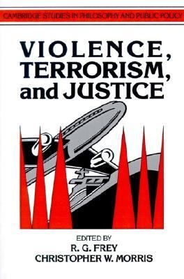 Violence, Terrorism, and Justice   1991 9780521409506 Front Cover