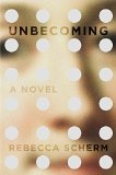 Unbecoming A Novel  2015 9780525427506 Front Cover
