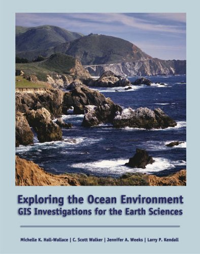 Exploring the Ocean Environment GIS Investigations for the Earth Sciences  2005 9780534423506 Front Cover