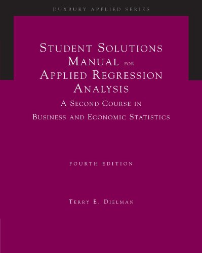 Student Solutions Manual for Dielman's Applied Regression Analysis  4th 2005 (Revised) 9780534465506 Front Cover