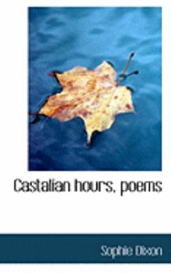 Castalian Hours, Poems:   2008 edition cover
