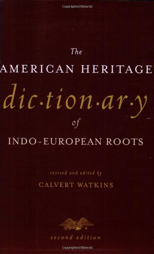 American Heritage Dictionary of Indo-European Roots  2nd 2000 edition cover