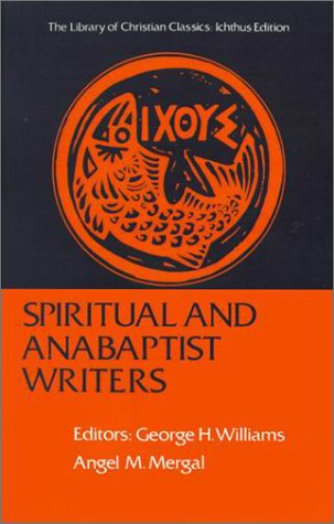 Spiritual and Anabaptist Writers  Reissue  edition cover