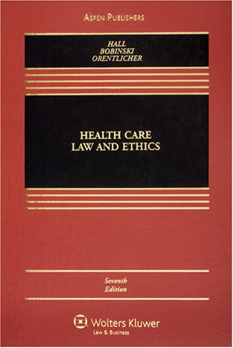 Health Care Law and Ethics  7th 2007 (Revised) edition cover