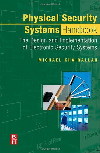 Physical Security Systems Handbook The Design and Implementation of Electronic Security Systems  2005 edition cover